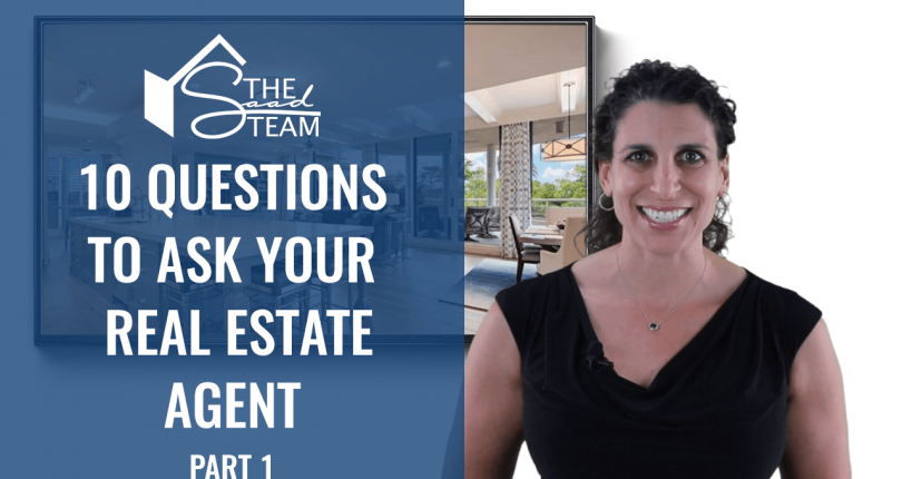 10 Important Questions to Ask Your Agent – Part 1