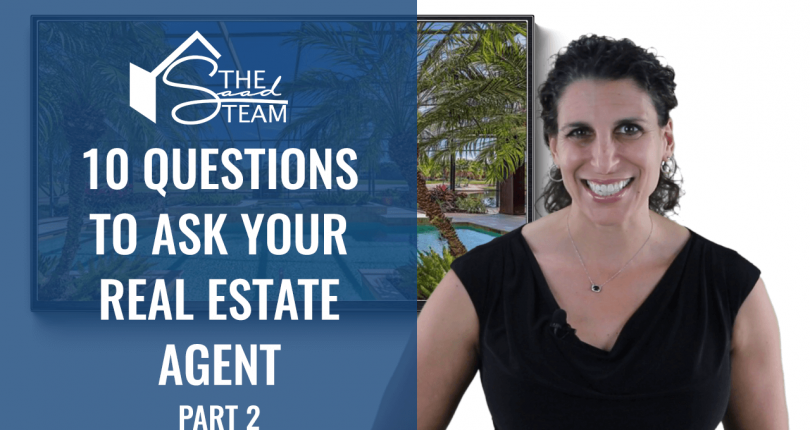 10 Important Questions to Ask Your Agent – Part 2