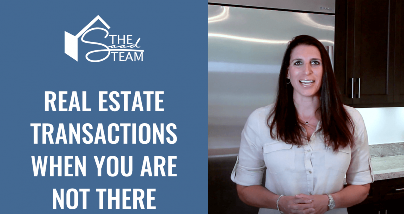 Do you need to be present for real estate transactions?